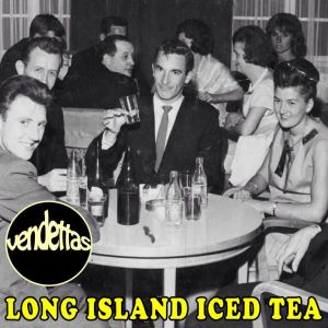 Cover for 'Long Island Iced Tea' The Vendettas